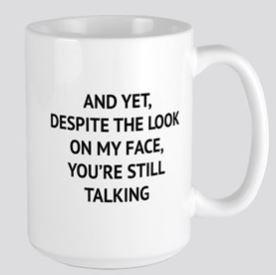 Despite look mug